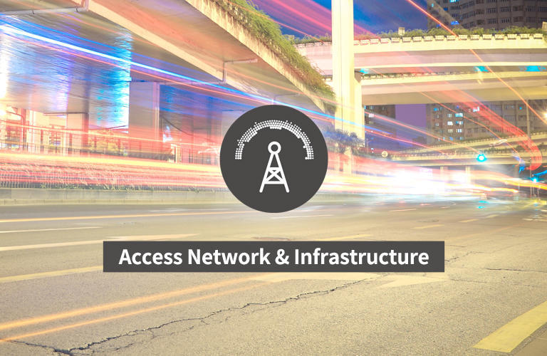 Access Network & Infrastructure